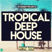 Hy2rogen Presents Tropical Deep House MULTIFORMAT