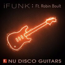 F9 Audio F9 iFunk Nu Disco Guitars Ft Robin Boult MULTIFORMAT