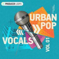 Producer Loops Urban Pop Vocals Vol 1 WAV MIDI