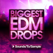 Sounds To Sample Biggest EDM Drops 1-3