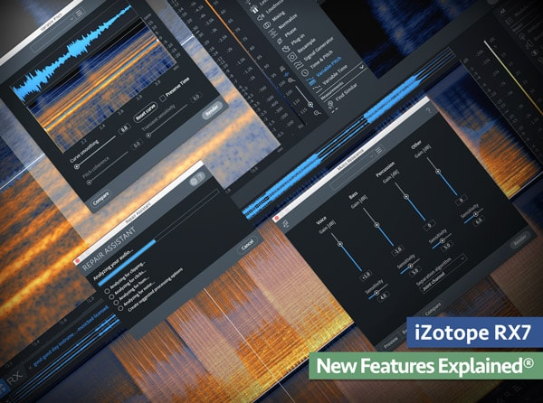 Groove3 iZotope RX7 New Features Explained® TUTORIAL