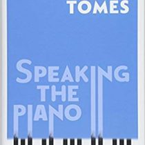 Speaking the Piano: Reflections on Learning and Teaching PDF
