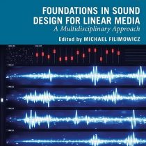 Foundations in Sound Design for Linear Media A Multidisciplinary Approach PDF