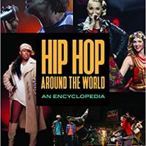 Hip Hop around the World [2 volumes]: An Encyclopedia PDF