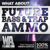 Future Bass & Trap Ammo WAV MIDI FLP PRESETS