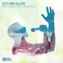 BOS Future Glow - Future Pop Vocals WAV
