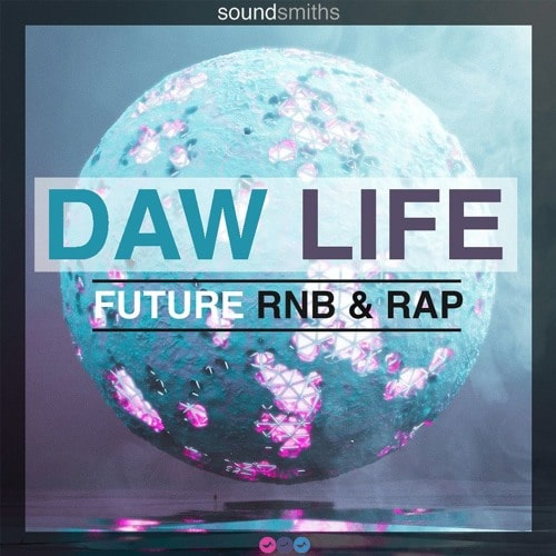 Soundsmiths DAW Life: Future RnB & Rap WAV