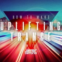 Sonic Academy How To Make Uplifting Trance 2019 with James Dymond TUTORIAL