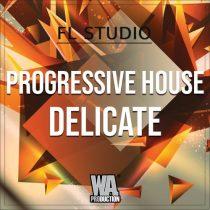 Progressive House Delicate - FL Studio Template