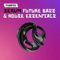 Pumped Serum Future Bass & House Essentials