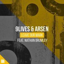 9Lives & Arsen - Leave Our Mark (OFFICIAL FLP)