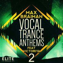 Max Braiman Vocal Trance Anthems Feat Victoriya 2