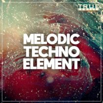 True Samples Melodic Techno Element WAV MIDI FXP SBF