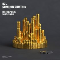 Splice Sounds UZ & Sumthin Sumthin: Metrapolis Samples