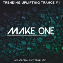 Make One Trending Uplifting Trance #1 (Ableton Live Template)