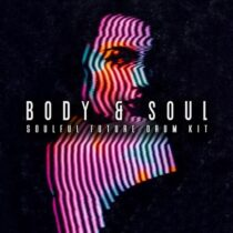 Body & Soul - Soulful Future Drum Kit WAV MIDI