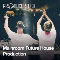 Mainroom Future House Production Course