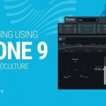 Sonic Academy Mastering Using Ozone 9 with Protoculture TUTORIAL