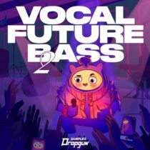 Dropgun Samples Vocal Future Bass 2 [Presets Only]