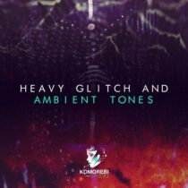 Komorebi Audio Heavy Glitch & Ambient Tones Sample Pack