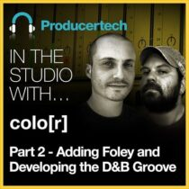 Drum & Bass Groove, Part 2: Adding Foley & Developing the DnB Groove TUTORIAL