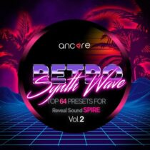 Ancore Sounds Retro Synthwave 2 For Spire