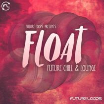 Float - Future Chill & Lounge WAV