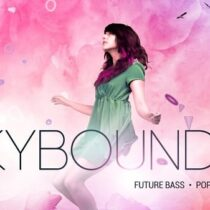 Skybound 2 - Future Bass, Pop & CHillstep Sample Pack & Presets